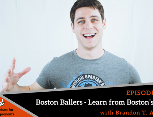 Episode 350: Boston Ballers – Learn from Boston's Best  with Brandon T. Adams