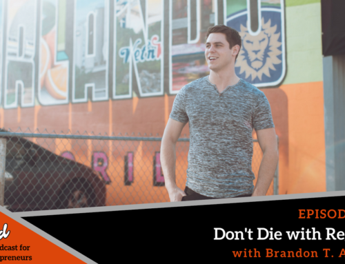 Episode 362: Don't Die with Regrets with Brandon T. Adams