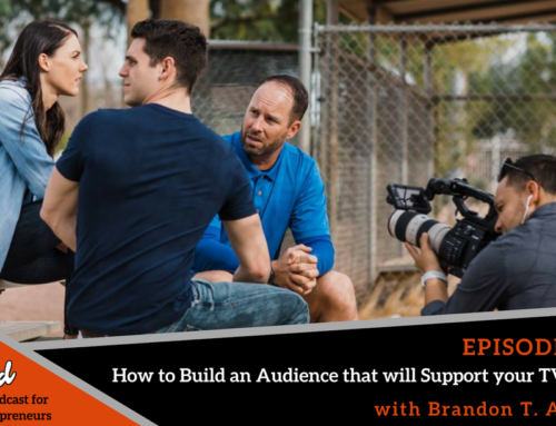 Episode 365: How to Build an Audience that will Support your TV Show with Brandon T. Adams