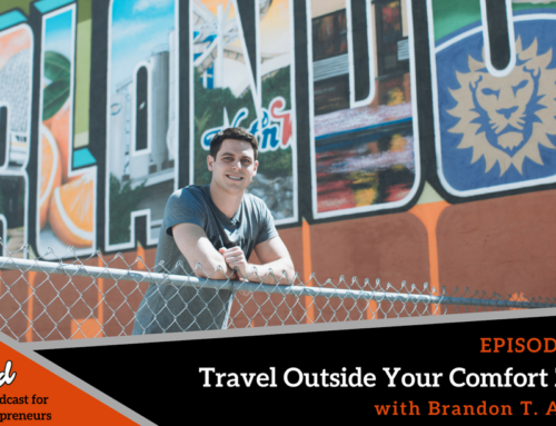 Episode 364: Travel Outside Your Comfort Zone with Brandon T. Adams