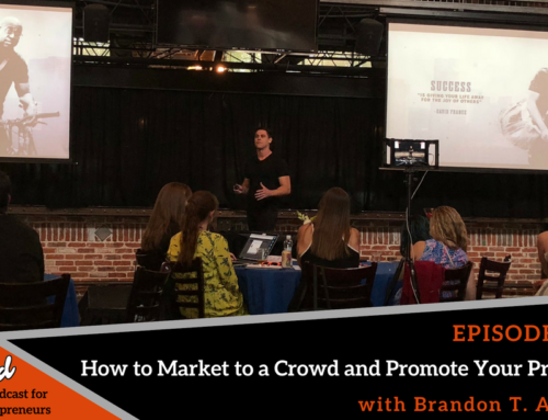Episode 367: How to Market to a Crowd and Promote Your Products with Brandon T. Adams