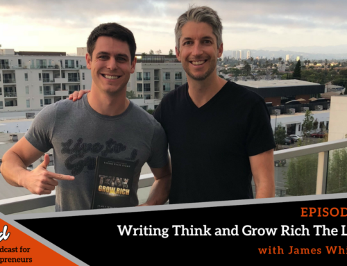 Episode 369: Writing Think and Grow Rich The Legacy with James Whittaker
