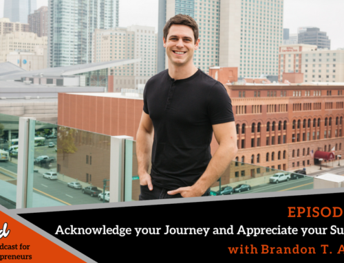 Episode 372: Acknowledge your Journey and Appreciate your Successes with Brandon T. Adams