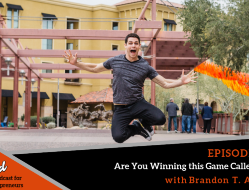Episode 374: Are You Winning this Game Called Life? with Brandon T. Adams