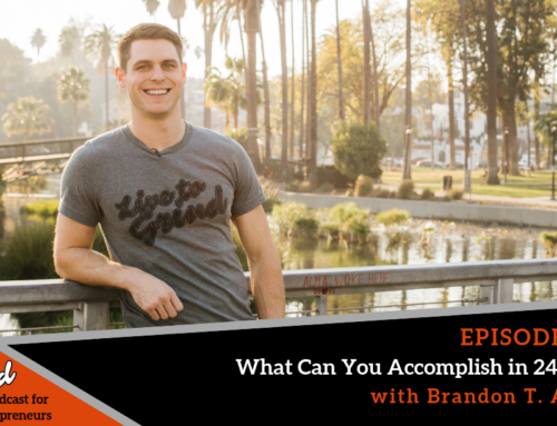 Episode 377: What Can You Accomplish in 24 Hours with Brandon T. Adams