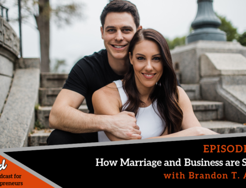 Episode 378: How Marriage and Business are Similar with Brandon T. Adams