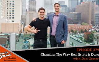 Episode 379 Changing The Way Real Estate is Done with Dan Gomer