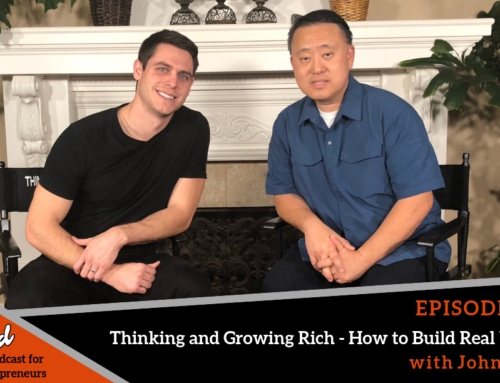 Episode 382: Thinking and Growing Rich – How to Build Real Wealth with John Shin