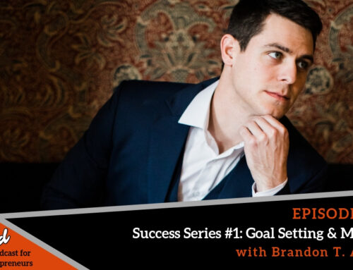 Episode 384: Success Series #1: Goal Setting & Mindset with Brandon T. Adam