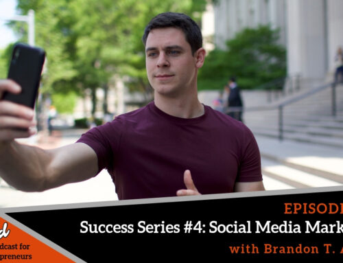 Episode 387: Success Series #4: Social Media Marketing with Brandon T. Adams