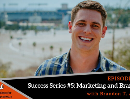 Episode 388: Success Series #5: Marketing and Branding with Brandon T. Adams